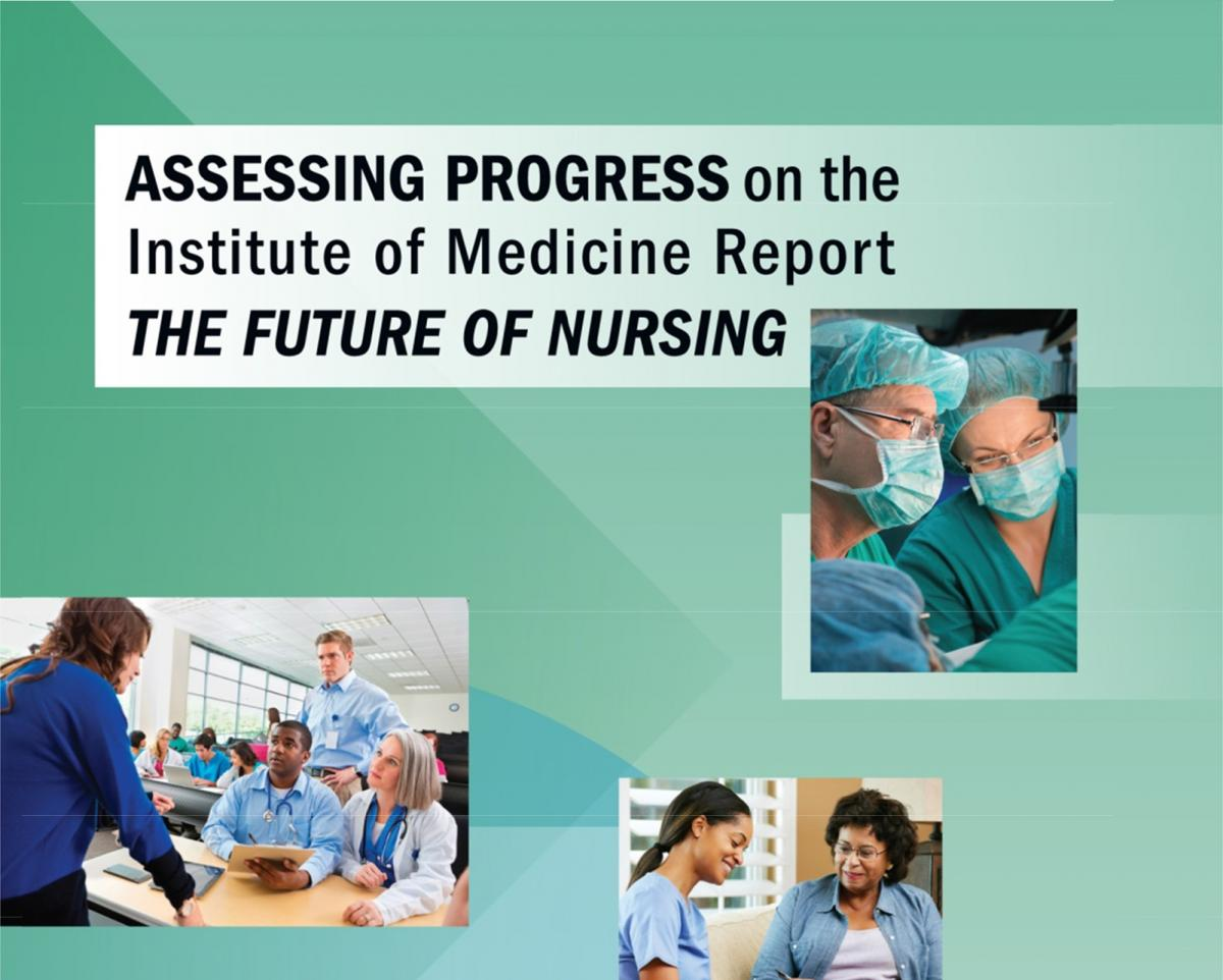 iom report for nursing 3 implementation of the iom future of nursing report: a wisconsin profile introduction t he concept of assessing the implementation of the landmark 2011 institute of medicine.